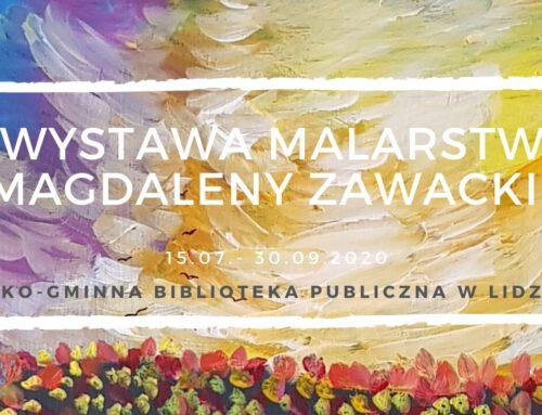 Wystawa malarstwa Magdaleny Zawackiej.